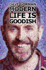 Dave Gorman: Modern Life is Goodish