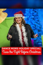 Dance Moms Holiday Special: 'Twas the Fight Before Christmas
