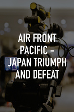 Air Front Pacific - Japan Triumph and Defeat