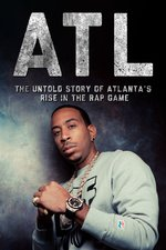 ATL: The Untold Story of Atlanta's Rise in the Rap Game