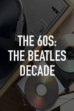 The 60s: The Beatles Decade