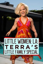 Little Women: LA: Terra's Little Family Special