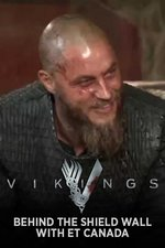 Vikings: Behind the Shield Wall With ET Canada