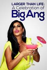Larger Than Life: A Celebration of Big Ang