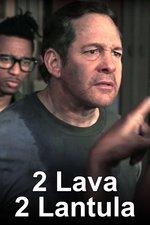 2 Lava 2 Lantula