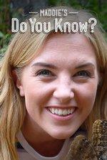 Maddie's Do You Know?