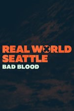Real World Seattle: Bad Blood