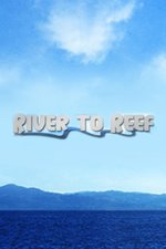 River to Reef
