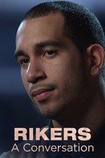 Rikers: A Conversation