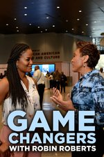 Game Changers With Robin Roberts