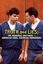 Truth and Lies: The Menendez Brothers -- American Sons, American Murderers