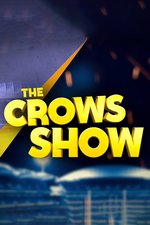 The Crows Show