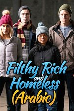 Filthy Rich and Homeless (Arabic)