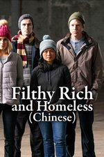 Filthy Rich and Homeless (Chinese)