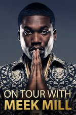 On Tour With: Meek Mill