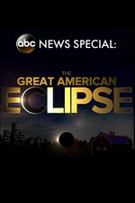 ABC News Special: The Great American Eclipse