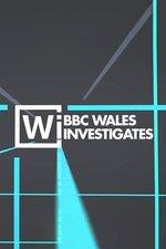 BBC Wales Investigates