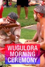 Wugulora Morning Ceremony