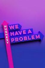 Hughesy, We Have a Problem