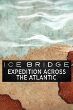 Ice Bridge: Expedition Across the Atlantic