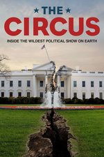 The Circus: Inside the Wildest Political Show on Earth