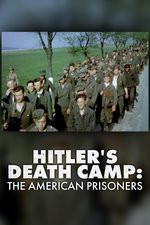 Hitler's Death Camp: The American Prisoners
