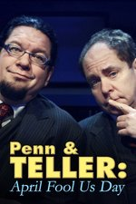 Penn & Teller: April Fool Us Day