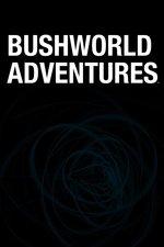 Bushworld Adventures