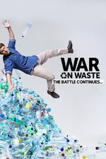 War on Waste: The Battle Continues