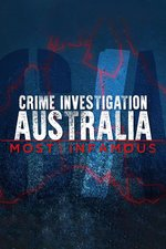 Crime Investigation Australia: Most Infamous
