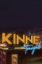 Kinne Tonight