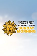 Sunday's Best: Celebrating 40 Years of CBS Sunday Morning