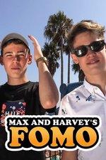 Max and Harvey: FOMO