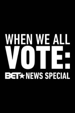 When We All Vote: A BET News Special Hosted by Angela Rye