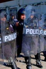 Borderforce: America's Gatekeepers
