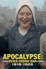 Apocalypse: Never-Ending War 1918-1926