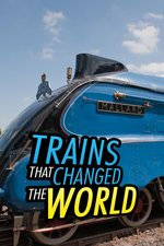 Trains That Changed The World