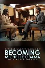 Becoming Michelle: A First Lady's Journey With Robin Roberts