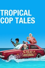 Tropical Cop Tales