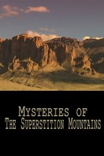 Mysteries of the Superstition Mountains