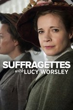 Suffragettes with Lucy Worsley