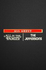 "All About ""All in the Family"" and ""The Jeffersons"""