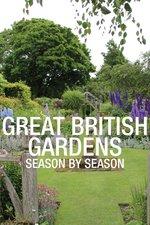 Great British Gardens: Season by Season
