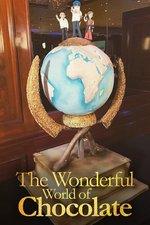 The Wonderful World of Chocolate