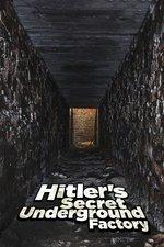 Hitler's Secret Underground Factory