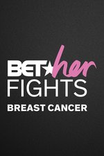 BET Her Fights: Breast Cancer 2019