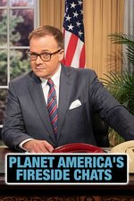 Planet America's Fireside Chats
