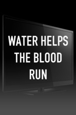 Water Helps The Blood Run