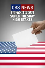 CBS News Election Special -- Super Tuesday: High Stakes