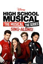 High School Musical: The Musical: The Series: The Sing-Along!